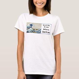 kann die Wellen nicht stoppen, aber Sie können T-Shirt