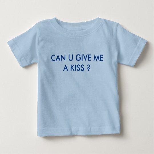 kann u mir einen Kuss geben Baby T-shirt