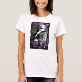 Karl Marx I wachte wie dieses Shirt auf