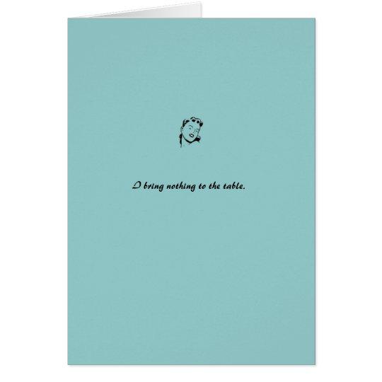 """Karte: Blau """"ich hole nichts zum Tabelle """" Grußkarte"""