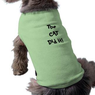 Katze tat es Hundeshirt Shirt