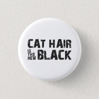 Katzen-Haar ist das neue Schwarze Runder Button 2,5 Cm