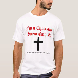 Kauen und Schrauben-Katholischer T-Shirt