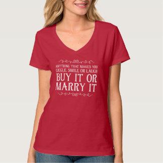 kaufen Sie es oder heiraten Sie es T-Shirt