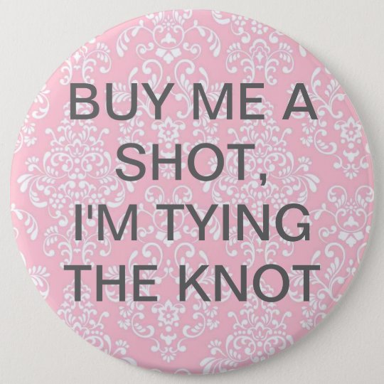 Kaufen Sie mich einen Schuss, ich binden den Runder Button 15,3 Cm