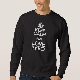 KEEP CALM AND LOVE PYRO SWEATSHIRT