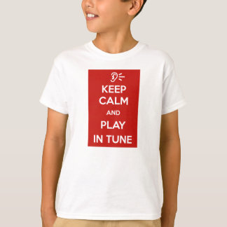 Keep Calm and Play in for Tune Kids T-Shirt