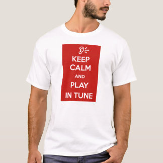 Keep Calm and play in tune T-Shirt