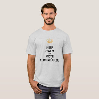 Keep Calm and VOTE Leimgrübler (norme édition) T-shirt