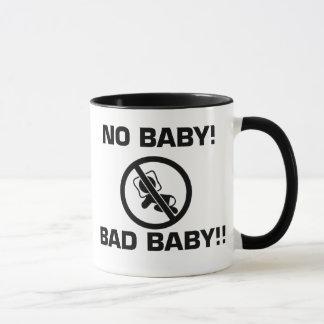 Kein Baby, SCHLECHTES BABY!! Tasse