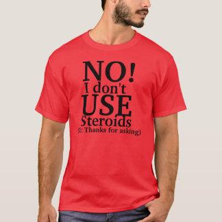Kein benutze ich nicht Steroide T-Shirt