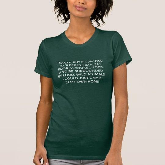 Kein Camping für mich, Dank-T-Stück T-Shirt