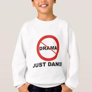 Kein Drama-gerade Tanz Sweatshirt