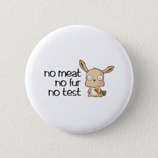 Kein Fleisch kein Pelz kein Test Runder Button 5,1 Cm