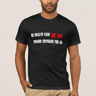Kein Gesundheitswesen, kein Leben, T-Shirt