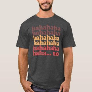 kein hahaha T-Shirt