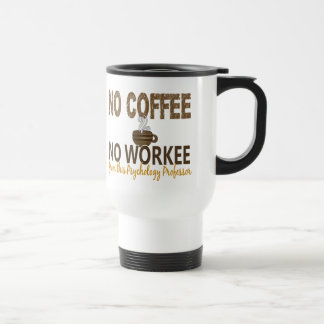 Kein Kaffee kein Workee Psychologie-Professor Edelstahl Thermotasse