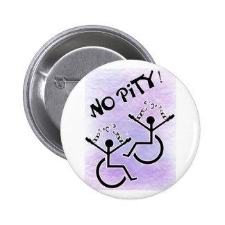 Kein Mitleid! - Unfähigkeits-T - Shirt Runder Button 5,7 Cm