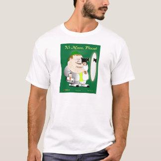 Kein Moore, bitte! T-Shirt