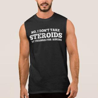 Kein nehme ich nicht Steroid-Dank für das Fragen Ärmelloses Shirt