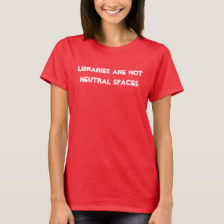 Kein neutrales Bibliotheks-Shirt T-Shirt