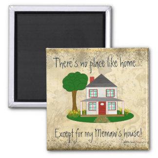Kein Platz mögen Zuhause ausgenommen meines Memaws Quadratischer Magnet