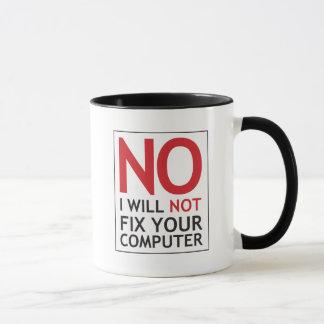 Kein repariere ich nicht Ihren Computer Tasse