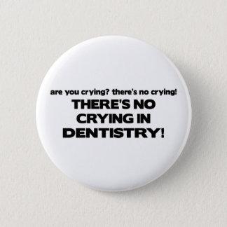 Kein Schreien in der Zahnheilkunde Runder Button 5,1 Cm