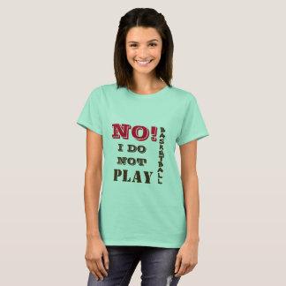 KEIN spiele ich nicht Basketball T-Shirt