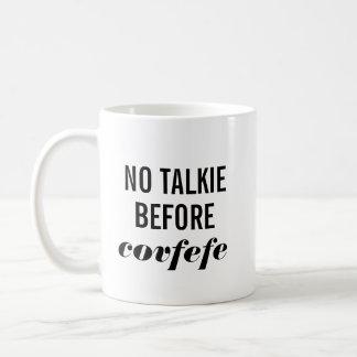 Kein Talkie vor Covfefe Kaffeetasse