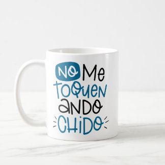 Kein toquen ich, ando chido, spanisch kaffeetasse
