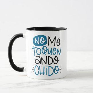 Kein toquen ich, ando chido, spanisch tasse