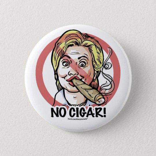 Kein Zigarrec$anti-hillary-Knopf Runder Button 5,1 Cm