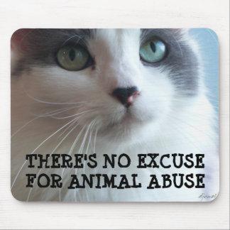 Keine Entschuldigung für Tiermissbrauch Mousepads