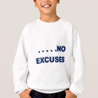 keine Entschuldigungen Sweatshirt