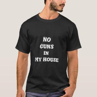 Keine Gewehre in meinen Haus-Text-> T-Shirt