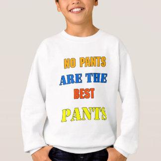 Keine Hosen sind das beste Hosen-lustige Geschenk Sweatshirt