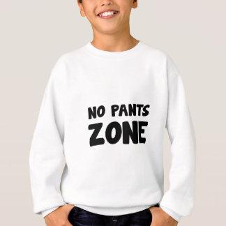 Keine Hosen-Zone Sweatshirt