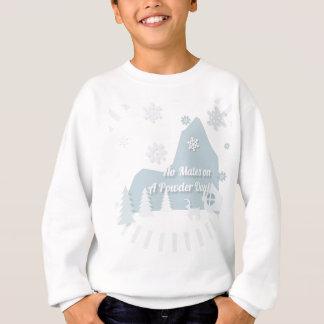 """""""Keine Kameraden an einem Pulver-Tag!"""" Sweatshirt"""