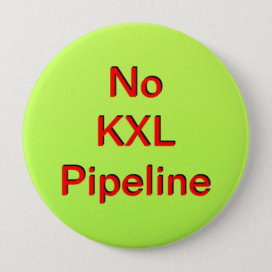 Keine KXL Rohrleitung Runder Button 10,2 Cm