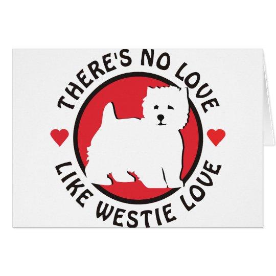 Keine Liebe mögen Westie Liebe Grußkarte