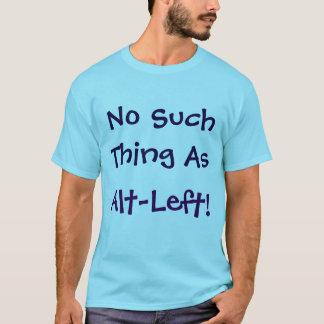Keine solche Sache wie Alt-Verlassen! Shirt