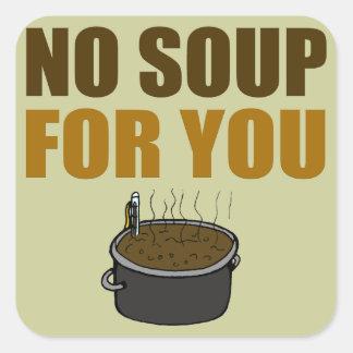 Keine Suppe für Sie Aufkleber