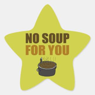 Keine Suppe für Sie Stern Aufkleber