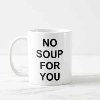 Keine Suppe für Sie Tasse