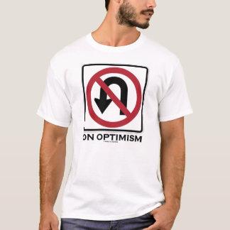 Keine U-Drehung auf Optimismus T-Shirt