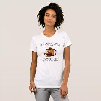 Keine Unterhaltung vor Kaffee-unglaublich witzig T T-Shirt