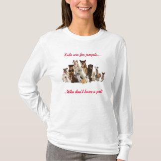 Kinder sind für Leute-Shirt T-Shirt