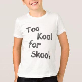 Kinder zu cool für Schule T-Shirt