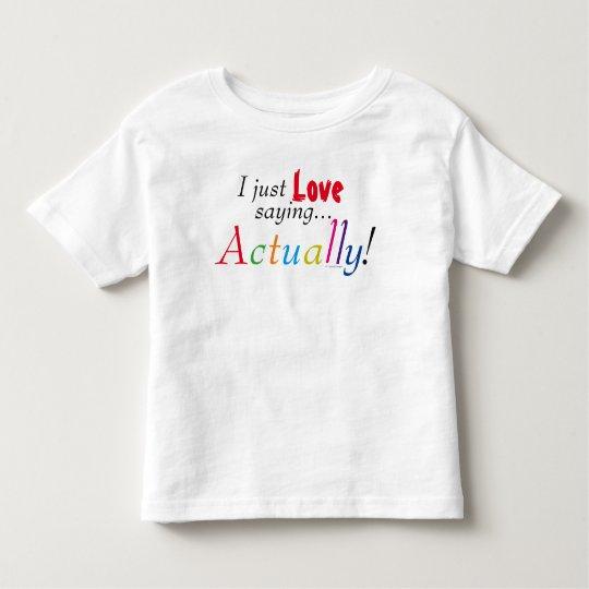KinderLiebe-wirklich Sprichwort-Spaß-Shirt Kleinkind T-shirt